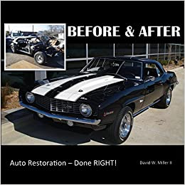 Before After Auto Restoration Done Right David W Miller