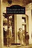 Italians of the Gold Country (Images of America: California)