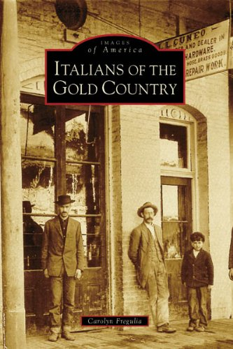 Italians of the Gold Country (Images of America: California) ()