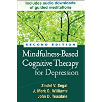 Mindfulness-Based Cognitive Therapy for Depression, Second Edition: A New Approach to Preventing Relapse