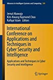International Conference on Applications and Techniques in Cyber Security and Intelligence (Advances in Intelligent Systems and Computing)