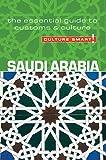 Saudi Arabia - Culture Smart!: The Essential Guide to Customs & Culture