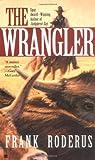 The Wrangler, Frank Roderus, 0425201899