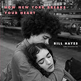 How New York Breaks Your Heart by [Hayes, Bill]