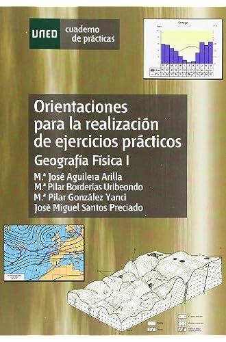 Orientaciónes Para La Realización De Ejercicios Prácticos. Geografía Física I