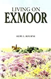 Living on Exmoor by Hope L. Bourne (2014-06-16)