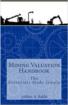 Mining Valuation Handbook: The Essentials Made Simple