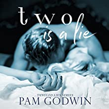 Two Is a Lie: Tangled Lies, Book 2 Audiobook by Pam Godwin Narrated by Lisa Zimmerman