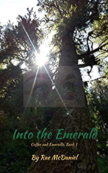 Into the Emerald: Book 1 of the Coffee and Emeralds Series by [McDaniel, Rae]