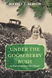 Under the Gooseberry Bush, Maxine Bersch, 1484973607