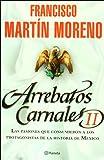 Arrebatos Carnales II, Francisco Martin Moreno, 6070705386