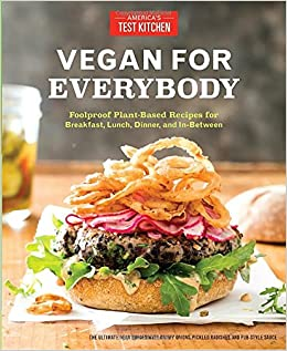Vegan for Everybody: Foolproof Plant-Based Recipes for