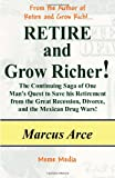Retire and Grow Richer!, Marcus Arce, 1490969381