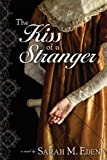 The Kiss of a Stranger (The Jonquil Brothers Book #0)