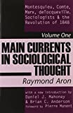 img - for Main Currents in Sociological Thought: Montesquieu, Comte, Marx, deTocqueville, Sociologists and the Revolution of 1848 book / textbook / text book