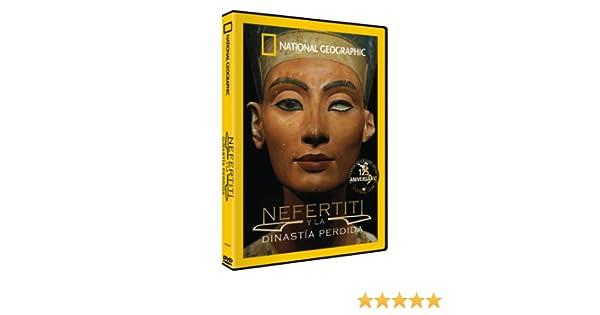 Nefertiti Y La Dinastía Perdida [DVD]: Amazon.es: National ...