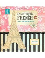 Doodling in French: How to Draw with Joie de Vivre by Anna Corba (2012-01-25)