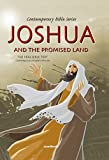 img - for Joshua and the Promised Land Bible Story Book for Children-10 Commandments-The Israelites-Lord-Quail-Miriam-Aaron-Moses-Canaan-Israel-Rahab-Ark of the ... Version Hardcover (Contemporary Bible) book / textbook / text book