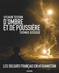 D'ombre et de poussière : Les soldats français en Afghanistan  par Sylvain Tesson