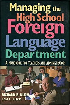 Managing the High School Foreign Language Department: A Handbook for Teachers & Administrators
