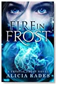 Fire in Frost (Crystal Frost) (Volume 1)