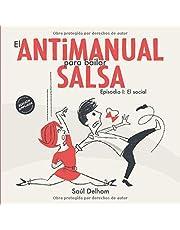 El antimanual para bailar salsa: Episodio I: El social