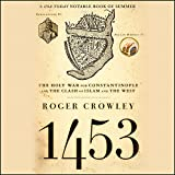 1453: The Holy War for Constantinople and the Clash of Islam and the West; Library Edition