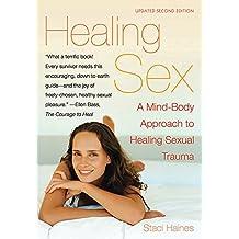 Healing Sex: A Mind-Body Approach to Healing Sexual Trauma