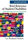 Brief Reference of Student Disabilities: ...With Strategies for the Classroom