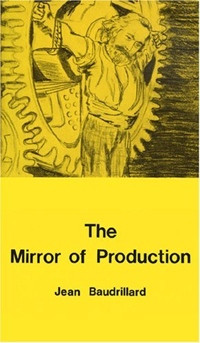 Image for The Mirror of Production [Paperback] [1975] (Author) Jean Baudrillard, Mark Poster