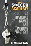 img - for Soccer Academy: 140 Overload Games and Finishing Practices book / textbook / text book