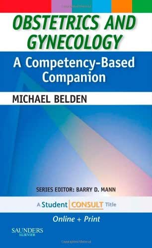 Obstetrics and Gynecology: A Competency-Based Companion: With STUDENT CONSULT Online Access