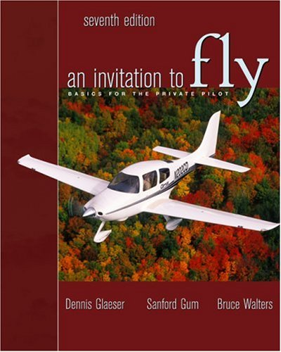 An Invitation to Fly: Basics for the Private Pilot