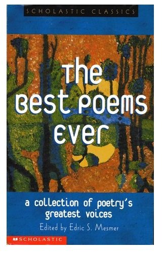 The Best Poems Ever (Scholastic Classics) (Best Poems For Teens)