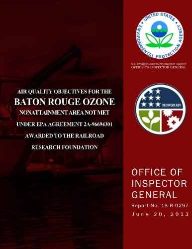 Download Air Quality Objectives for the Baton Rouge Ozone Nonattainment Area Not Met Under EPA Agreement 2A-96694301 Awarded to the Railroad Research Foundation PDF