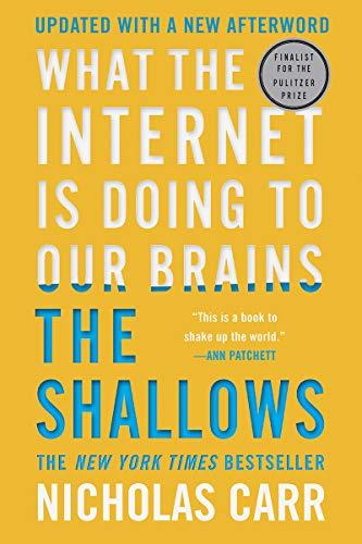 Resultado de imagem para book The Shallows: What the Internet Is Doing to Our Brains, Nicholas Carr