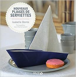 Amazonfr Nouveaux Pliages De Serviettes Le Livre Collectif