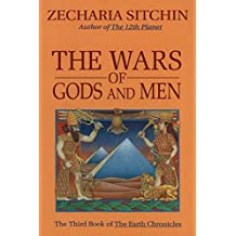 The Wars of Gods and Men (Book III): The Third Book of the Earth Chronicles