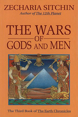 - The Wars of Gods and Men (Book III): The Third Book of the Earth Chronicles