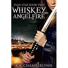 Whiskey and Angelfire (Zyan Star Book 2)