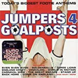 Jumpers 4 Goalposts: Today's Biggest Footie Anthems by Various Artists