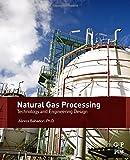 Natural Gas Processing : Technology and Engineering Design, Bahadori, Alireza, 0080999719