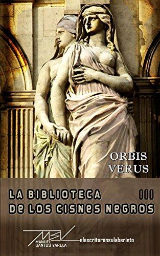 Orbis verus (La biblioteca de los cisnes negros nº 3) (Spanish Edition)
