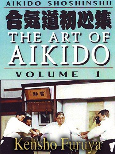 Aikido Shoshinshu The Art of Aikido Vol1 Kensho Furuya by
