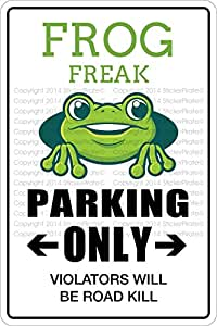 "Frog Freak Parking Only 8"" x 12"" Metal Novelty Sign Aluminum NS 346"