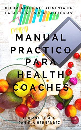 MANUAL PRÀCTICO PARA HEALTH COACHES: Recomendaciones Alimentarias para Clientes con Patologìas (Spanish Edition)