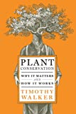 Image of Plant Conservation: Why It Matters and How It Works