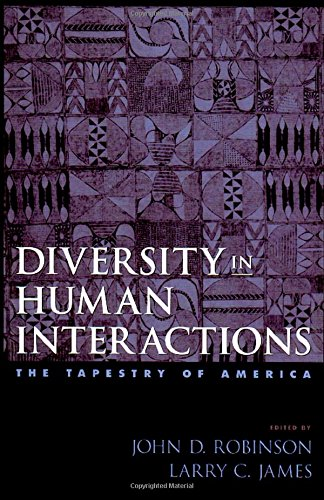 Diversity in Human Interactions: The Tapestry of America by John D Robinson