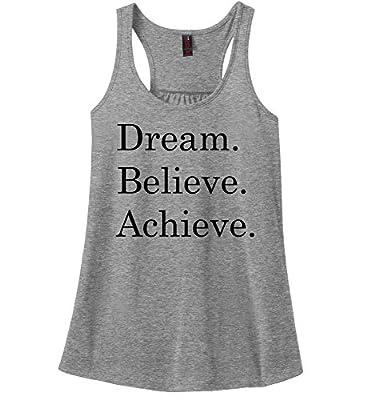 Comical Shirt Ladies Dream Believe Achieve Motivational Inspirational Racerback