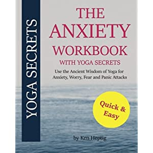 51ZdK1NdvrL. SS300  - The Anxiety Workbook With Yoga Secrets: Use the Ancient Wisdom of Yoga for Anxiety, Worry, Fear, and Panic Attacks.